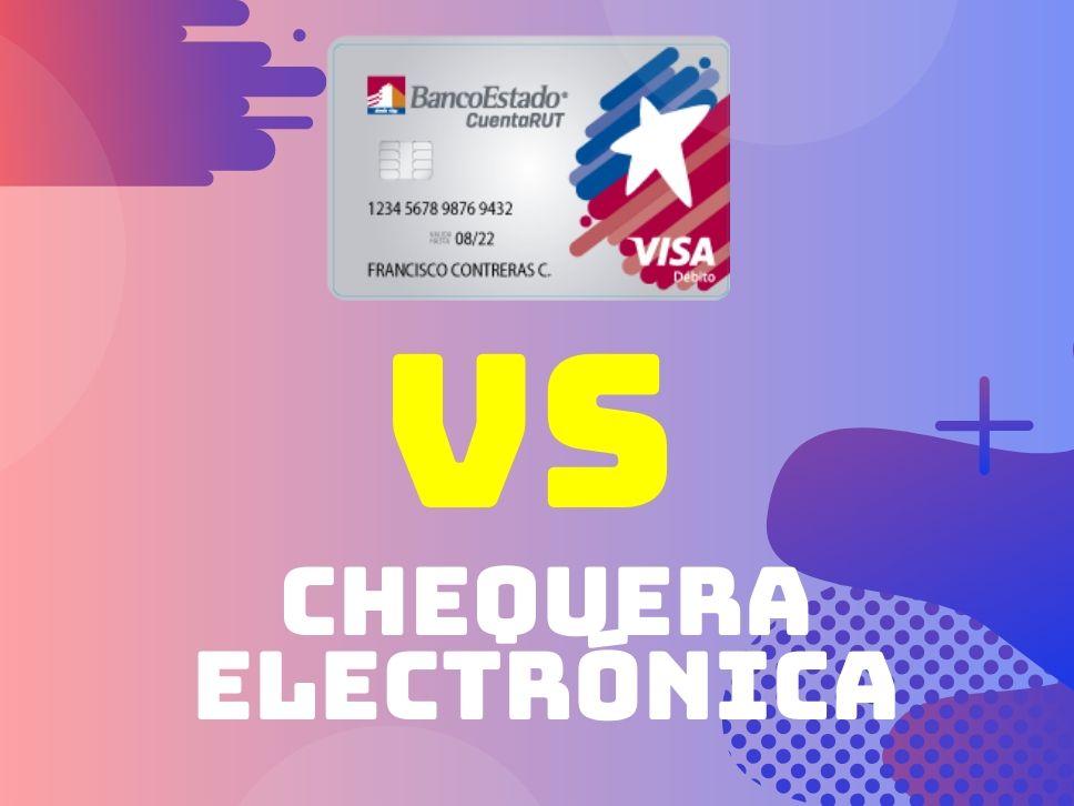 Diferencias Entre Cuenta Rut y Chequera Electrónica de Banco Estado