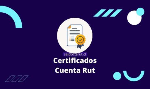 Certificados Cuenta Rut
