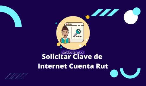 Solicitar Clave de Internet Cuenta Rut